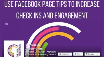 Use Facebook page tips to increase check ins and engagement