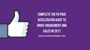 complete-the-fb-page-accelerator-audit-to-drive-engagement-and-sales-in-2017-1